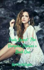 Truly Loved ° The Vampire Diaries » Book One by ClarityTaylor