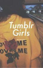 Tumblr Girls; h.b.r by weirdrowland