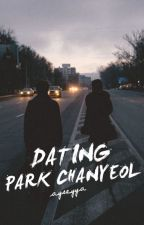 Dating Park Chanyeol (Completed) by ayseyya