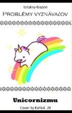 Problémy Vyznávačov Unicornizmu by totalny-blazon