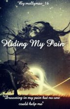 Hiding My Pain (Completed) by mellymae_16