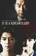 It's A Korean Sugar daddy| Sekai by kim_yun_lee