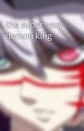 the super sexy demon king by animatic
