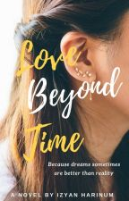 Love Beyond Time [ON HOLD] by izyanharinum