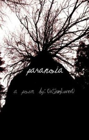 Paranoia by 0xShayLovex0