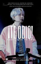 ¡Te odio! »Suga BTS« by NinnaUnicorn