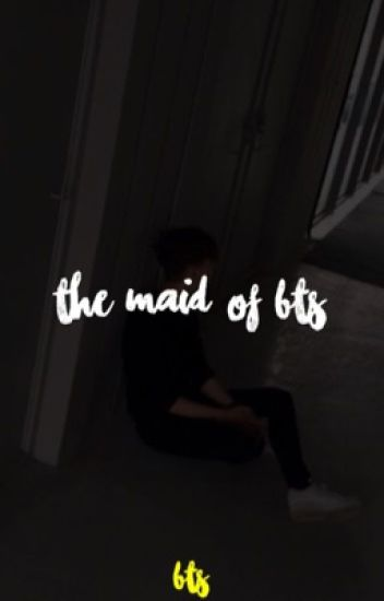 The Maid of BTS  18+
