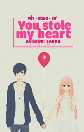 [Yết - Song - Sư] You stole my heart | Sarah Wilson by _SarahWilson_