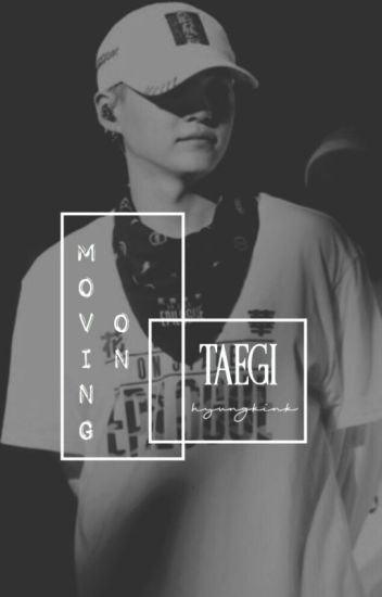 Moving On | Taegi