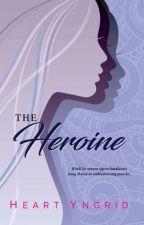 The Heroine by HeartYngrid