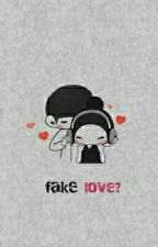 Fake love? [ON GOING] by ezaty_