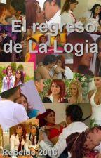 El regreso de La Logia - Rebelde 2016 by FanficsChulos