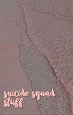SUICIDE SQUAD STUFF by -gcldsteps