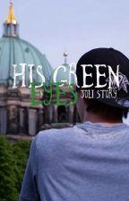 His Green Eyes | JoLi Story by xLisaSquadx