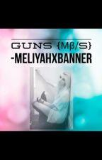 Guns [MB/S] by SatanaxHellstrom