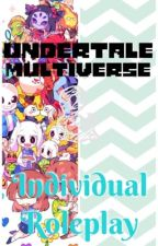Multiverse Undertale / Individual Roleplay! by NekoNicox