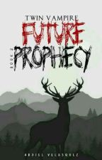 Twin Vampire: Future Prophecy (Book 2) by abdiel_25