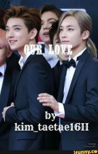 Our Love (JiHan Fanfic) || COMPLETE by kim_taetae16II