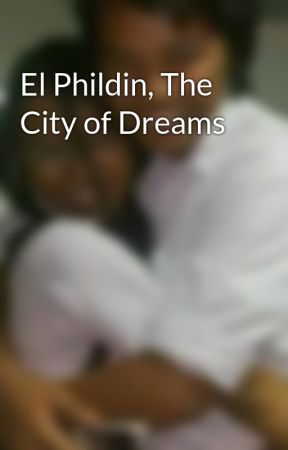 El Phildin, The City of Dreams by chobits4marc