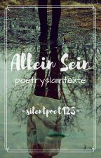 Allein Sein - Poetry Slam by silentpoet123
