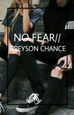 No Fear|Greyson Chance by alyhasbeenslain