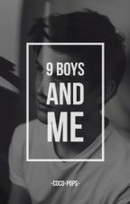 9 boys and me (boyxboy) (soon to be rewritten) by -Coco-pops-