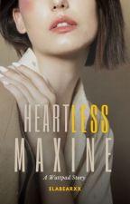 Heartless Maxine by ElaBearXx