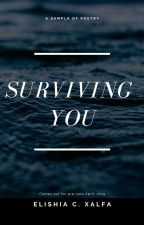 Surviving You *SAMPLE* (COMING TO EBOOK/PAPERBACK/HARDBACK SOON) by footnoteofhappiness