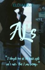 [SS 2] AL's (ON HOLD) by ELDIAABLO