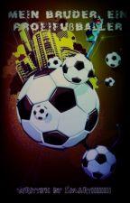 Mein Bruder, ein Profifußballer by Martha_Mendes_