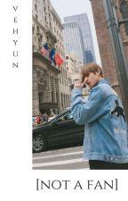 not a fan | taehyung| by vehyun