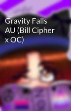 Gravity Falls AU (Bill Cipher x OC) by Barbika803