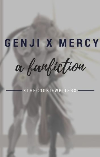 Genji X Mercy Fanfiction Story :D - 🍪 The Cookie Queen