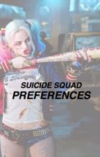suicide squad ↠ preferences by DarthEverdeen