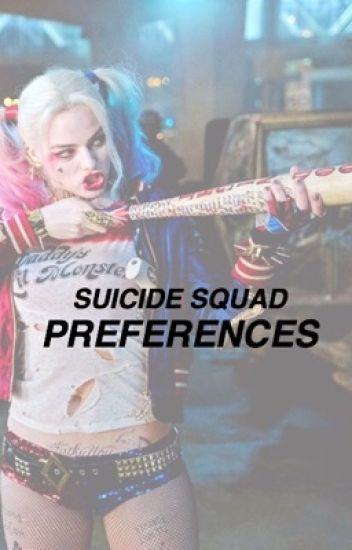 suicide squad ⇨ preferences