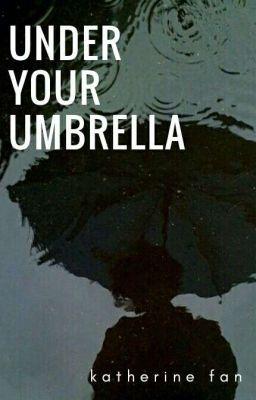 UNDER YOUR UMBRELLA | MarkSon - fanfic (Hoàn)