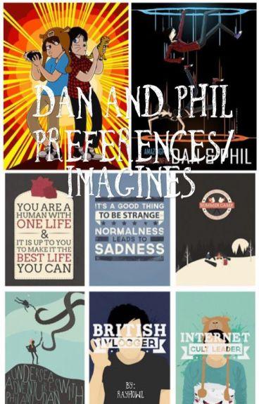 Dan and Phil imagines & preferences