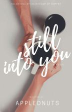 Still Into You [EDITING] by applednuts