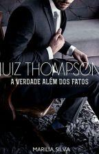 Juiz Thompson . ( A Verdade além dos fatos) DEGUSTAÇÃO  by MarliaSillva