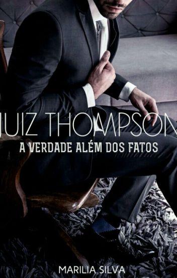 """""""Juiz Thompson ."""" (A verdade além dos fatos )"""