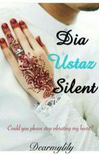 Dia Ustaz Silent by dearmylily