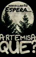 Espera...¿Artemisa Qué? (LHDA2) by AnnieClari30