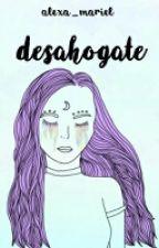 """Desahogate"" [Blog] by Ale_Bh"