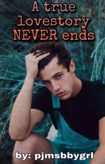 A True Lovestory NEVER ends ||  Cameron Dallas FF / Magcon FF