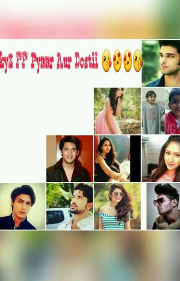 Kyy FF : Pyaar And Dosthii(Completed)