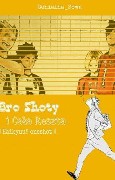 Bro Shoty i Cała Reszta || Haikyuu!! oneshot ||