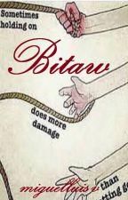 Bitaw by miguelluisv