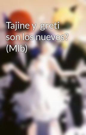Tajine y  greti  son los nuevos?  (Mlb) by Lujangarce