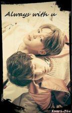 Always with u [FR] by Kaori-Miu