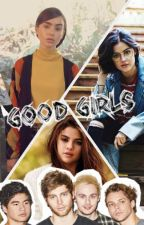 Good Girls \\ 5 sos by music_of_the_soul